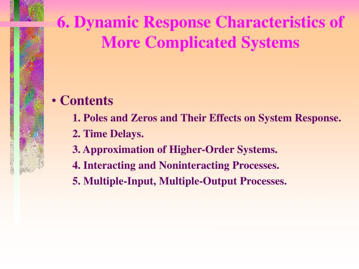 6 dynamic response characteristics of more complicated systems