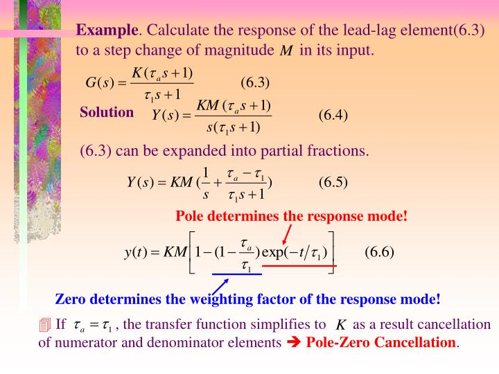 If             , the transfer function simplifies to       as a result cancellation of numerator and denominator elements