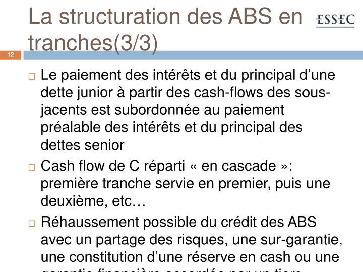 La structuration des ABS en tranches(3/3)