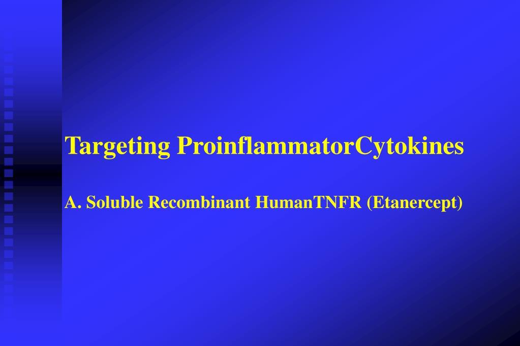 Targeting ProinflammatorCytokines
