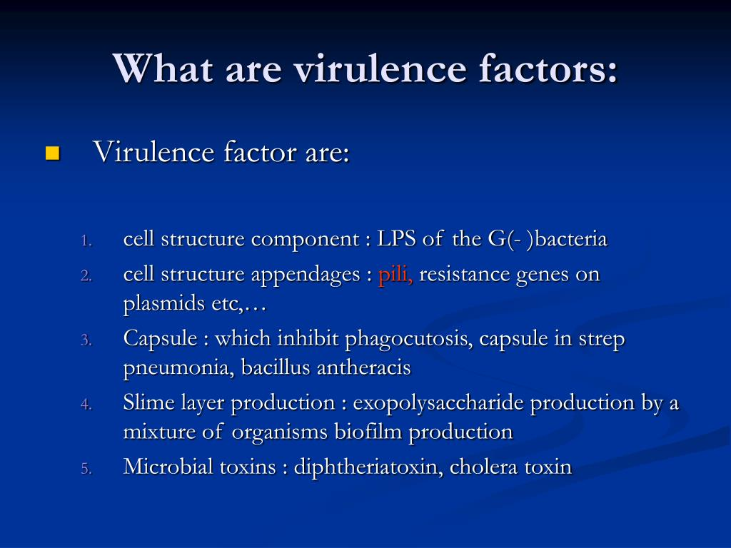 What are virulence factors: