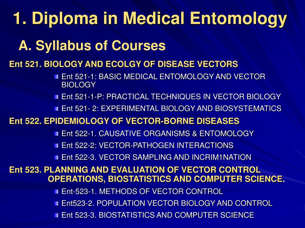 1. Diploma in Medical Entomology
