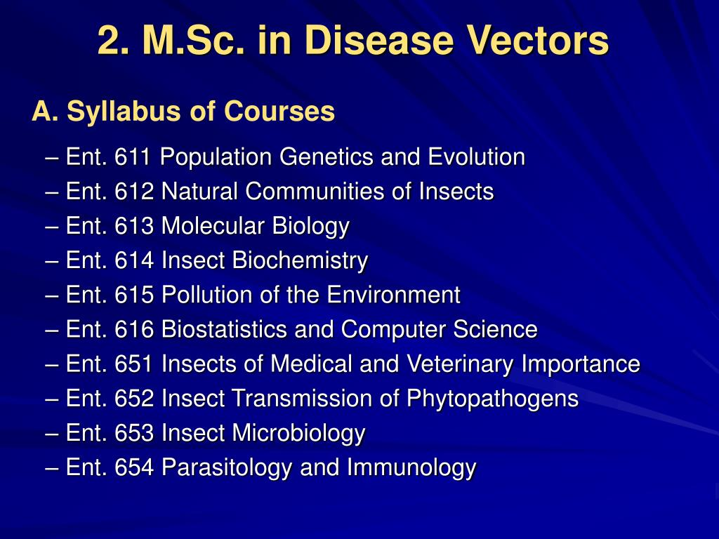 2. M.Sc. in Disease Vectors