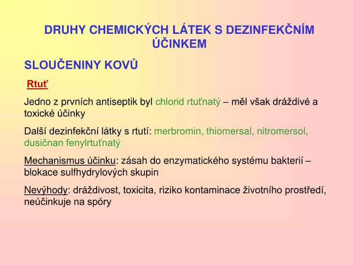 DRUHY CHEMICKÝCH LÁTEK SDEZINFEKČNÍM ÚČINKEM