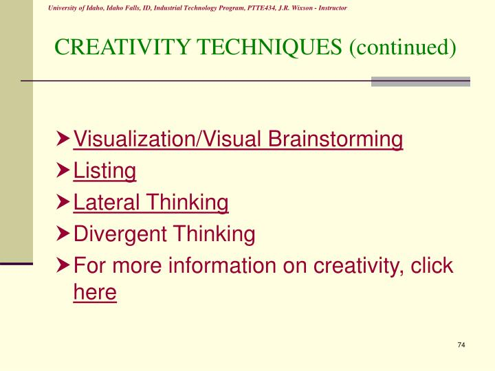 CREATIVITY TECHNIQUES (continued)