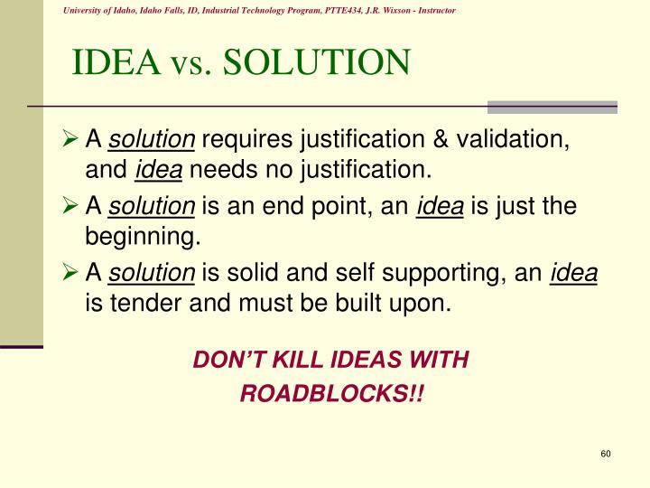 IDEA vs. SOLUTION