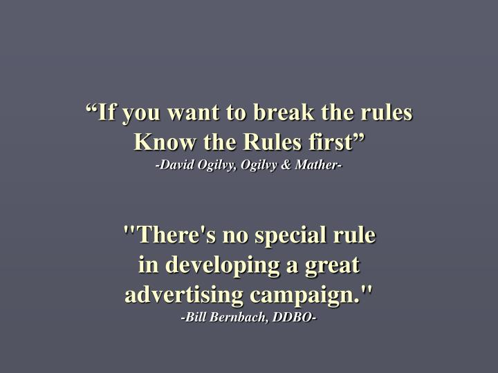 """If you want to break the rules"