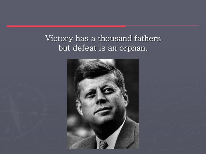 Victory has a thousand fathers