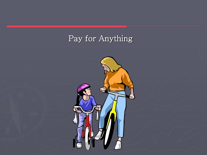 Pay for Anything