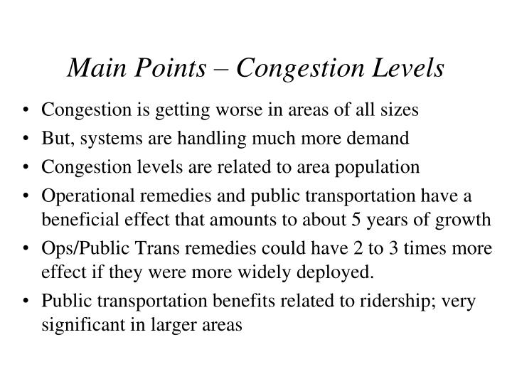 Main Points – Congestion Levels