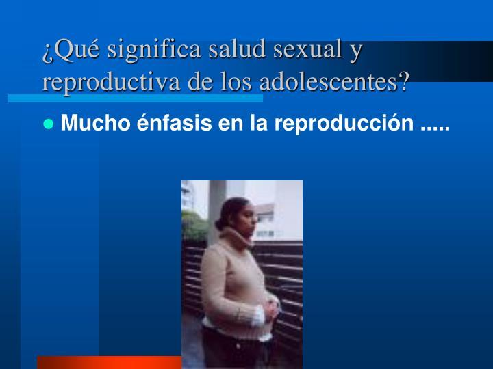 ¿Qué significa salud sexual y reproductiva de los adolescentes?