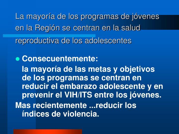 La mayoría de los programas de jóvenes en la Región se