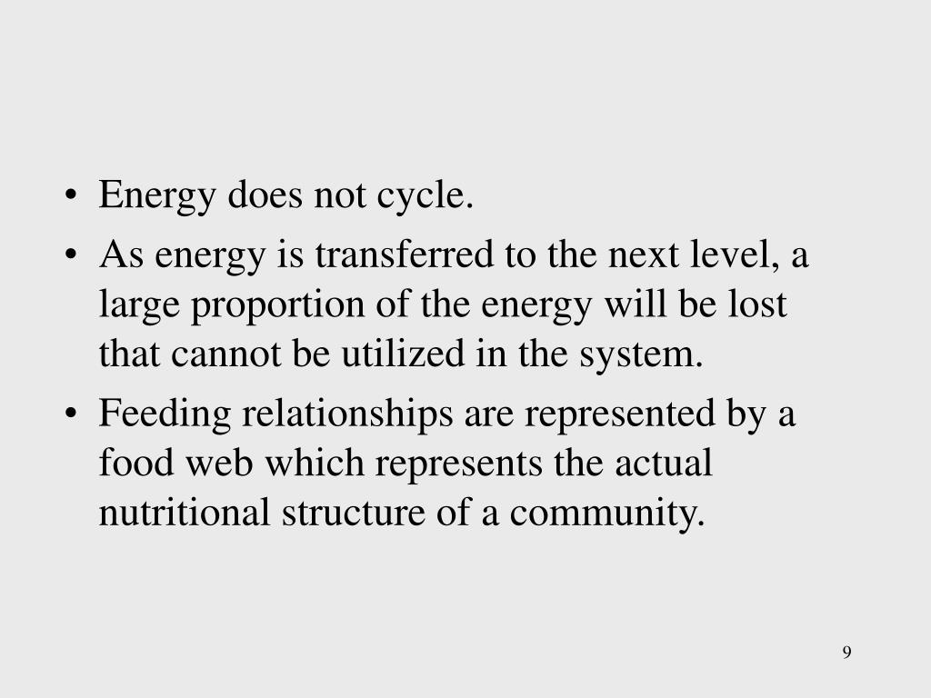 Energy does not cycle.