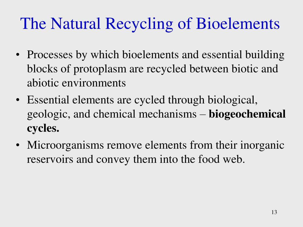 The Natural Recycling of Bioelements