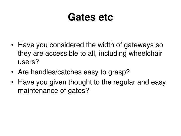 Gates etc