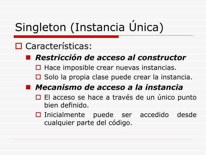 Singleton (Instancia Única)