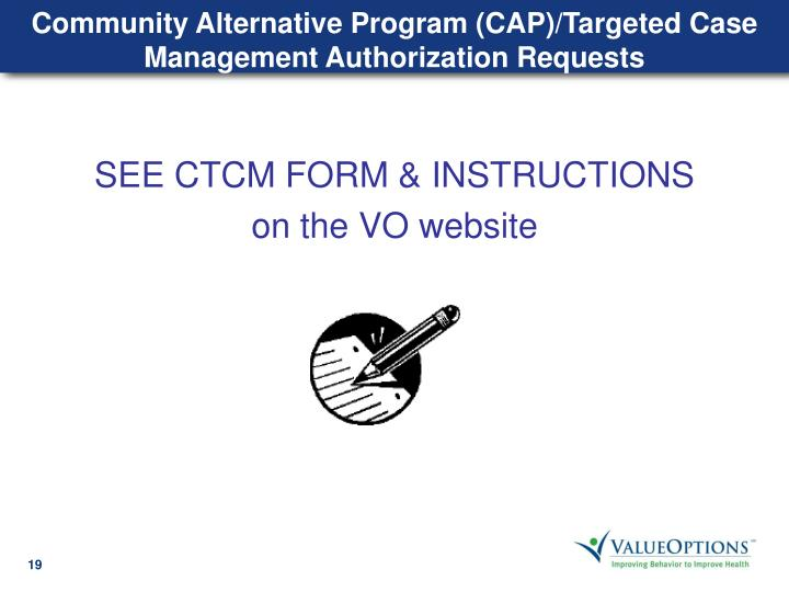 Community Alternative Program (CAP)/Targeted Case Management Authorization Requests