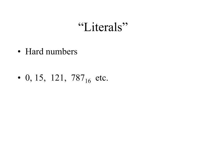 """""""Literals"""""""