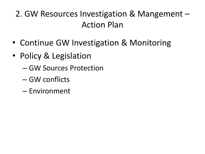 2. GW Resources Investigation & Mangement – Action Plan
