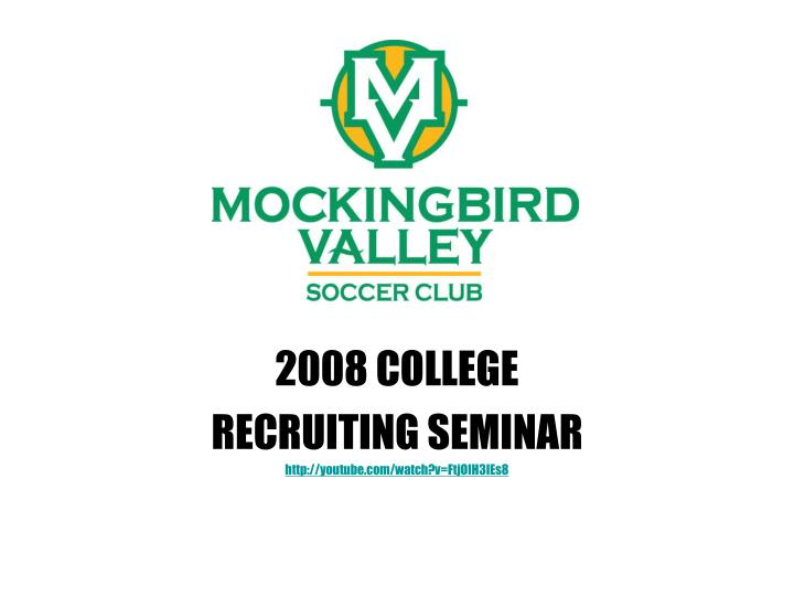 2008 college recruiting seminar http youtube com watch v ftjoih3ies8