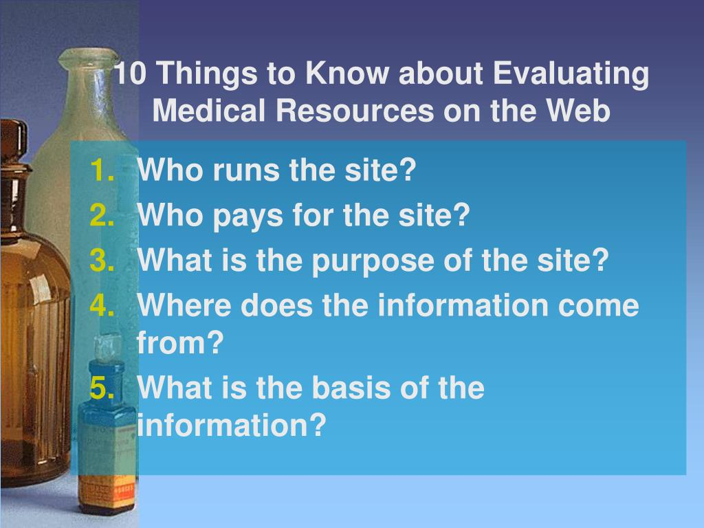 10 Things to Know about Evaluating Medical Resources on the Web