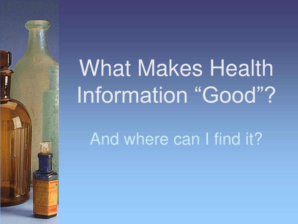"What Makes Health Information ""Good""?"