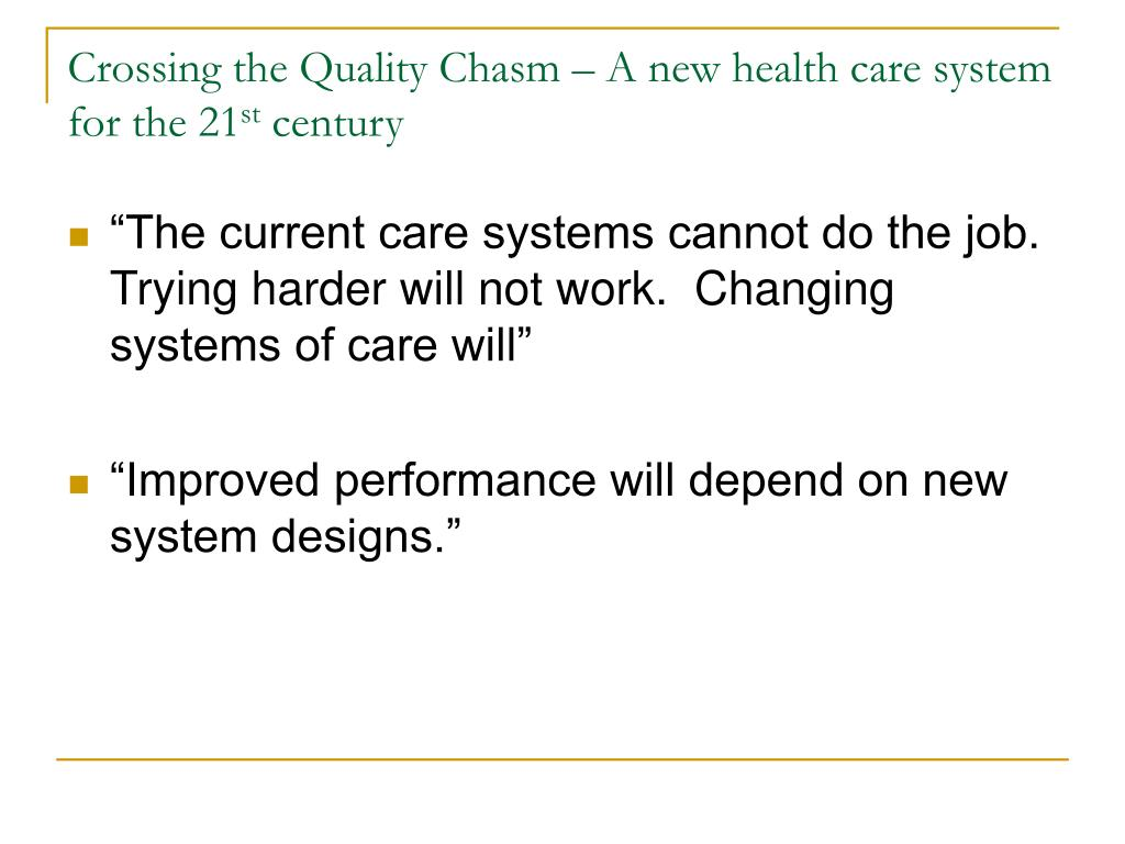 Crossing the Quality Chasm – A new health care system for the 21