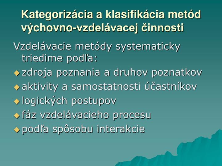Kategorizácia aklasifikácia metód výchovno-vzdelávacej činnosti