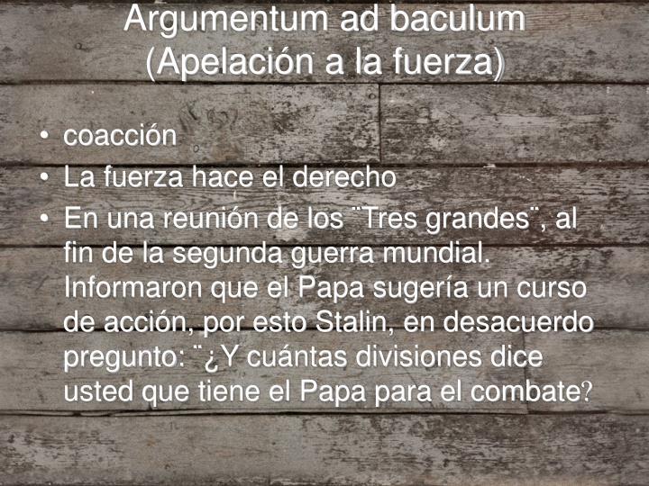Argumentum ad baculum (Apelación a la fuerza)