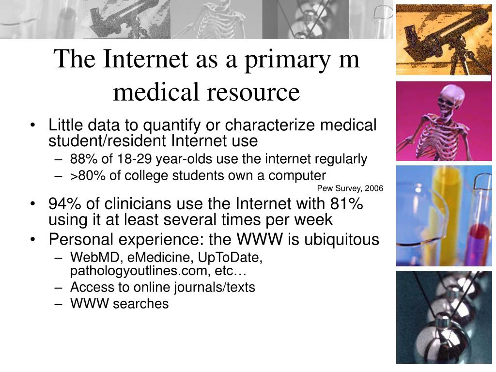 The Internet as a primary m medical resource