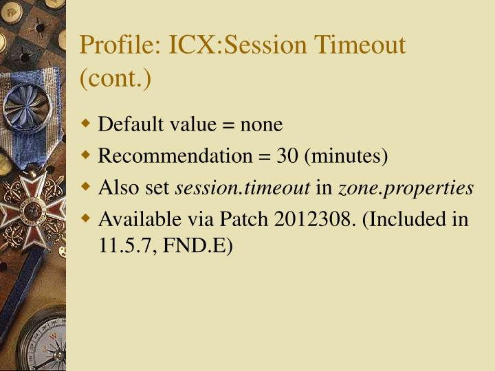 Profile: ICX:Session Timeout (cont.)