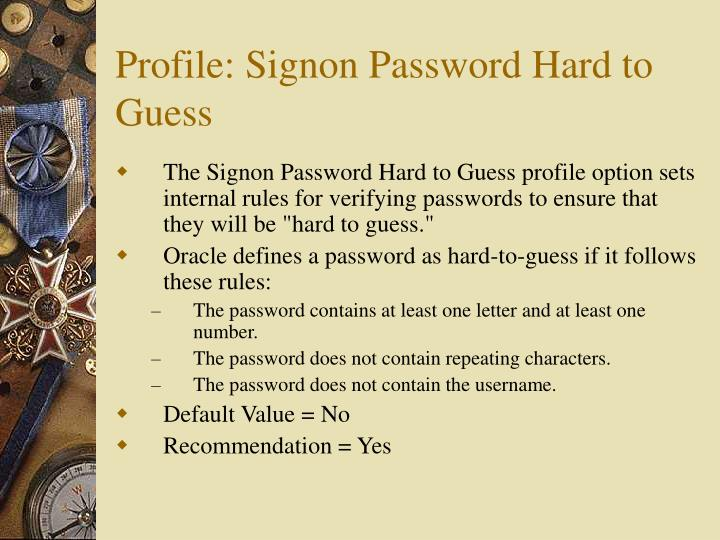 Profile: Signon Password Hard to Guess
