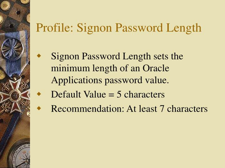 Profile: Signon Password Length