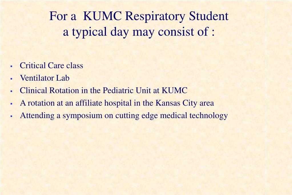 For a  KUMC Respiratory Student