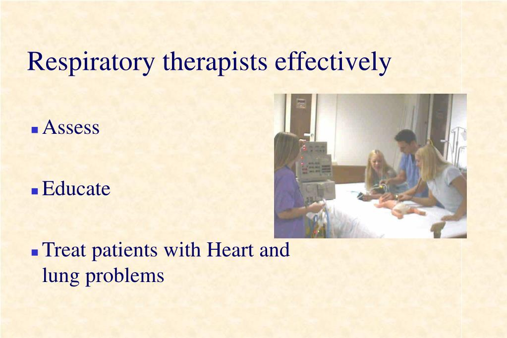 Respiratory therapists effectively