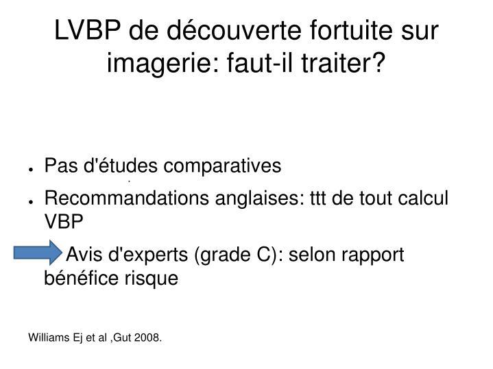 LVBP de découverte fortuite sur imagerie: faut-il traiter?