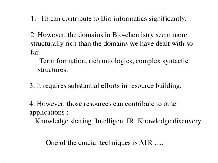 IE can contribute to Bio-informatics significantly.