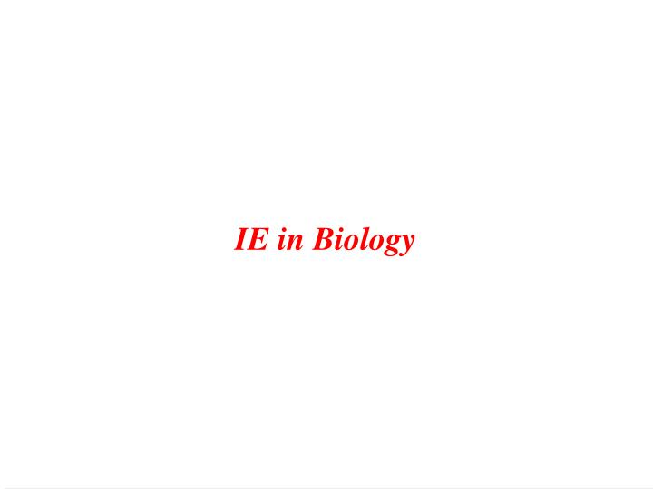 IE in Biology