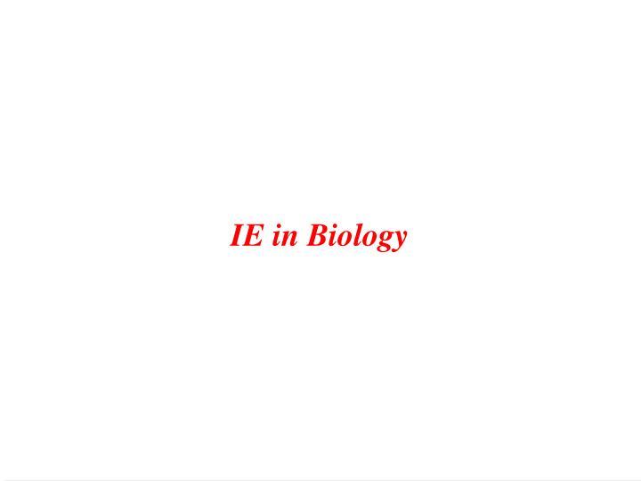 IE in Biology