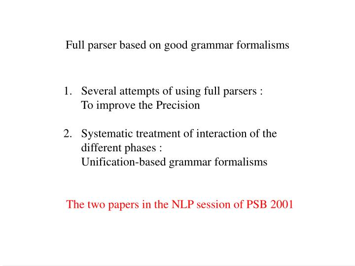 Full parser based on good grammar formalisms