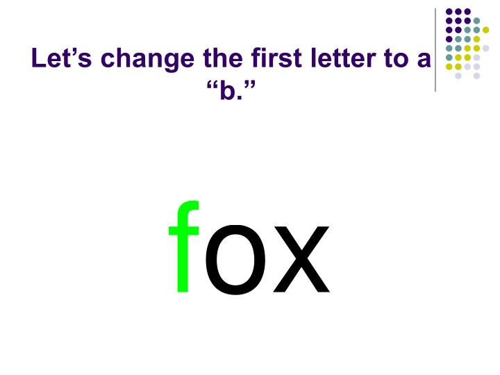 """Let's change the first letter to a """"b."""""""