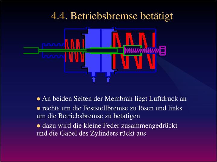 4.4. Betriebsbremse betätigt