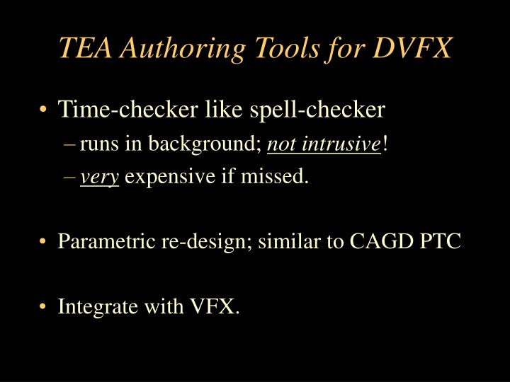 TEA Authoring Tools for DVFX