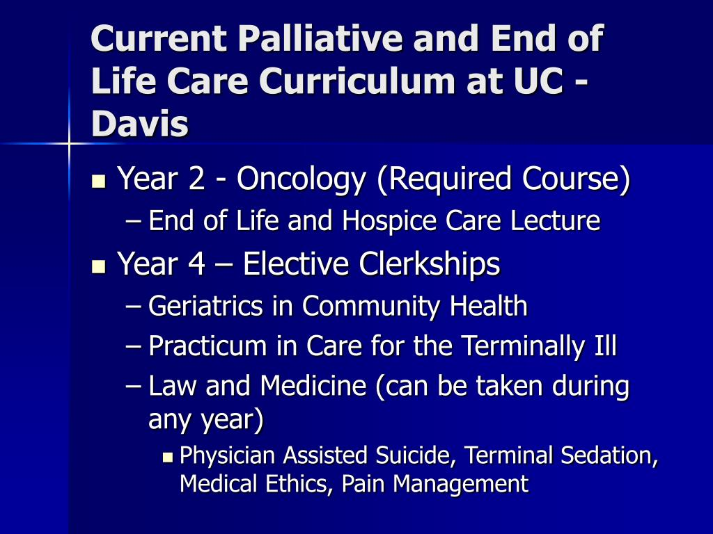 Current Palliative and End of Life Care Curriculum at UC - Davis