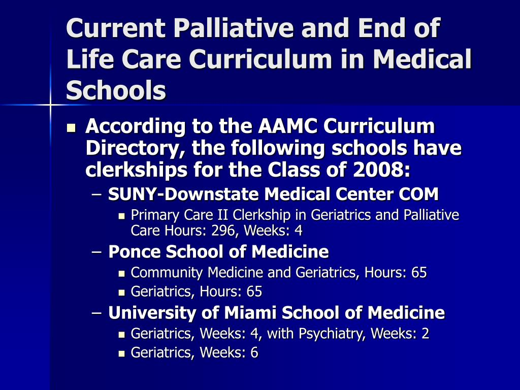 Current Palliative and End of Life Care Curriculum in Medical Schools