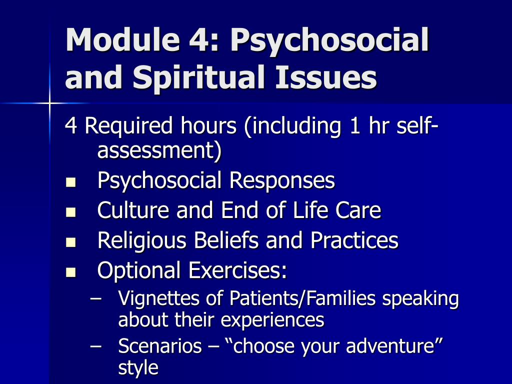Module 4: Psychosocial and Spiritual Issues