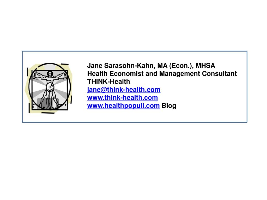 Jane Sarasohn-Kahn, MA (Econ.), MHSA