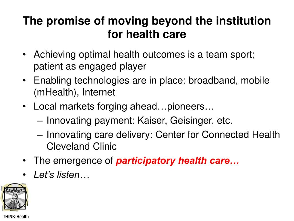 The promise of moving beyond the institution for health care