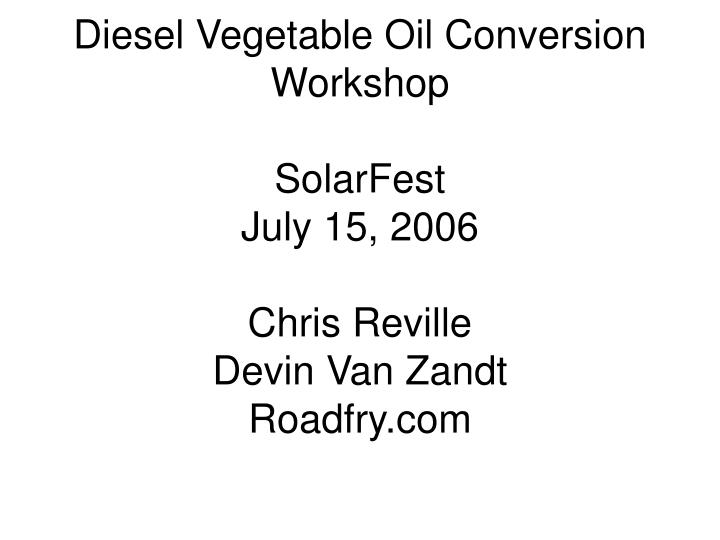 Diesel Vegetable Oil Conversion Workshop