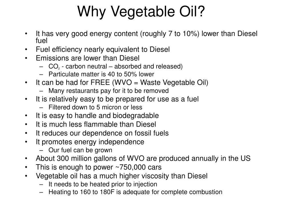 Why Vegetable Oil?
